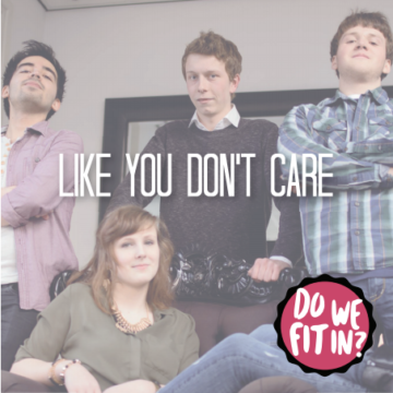 Do We Fit In? – Like You Don't Care